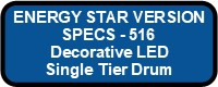 516 LED DECO DRUM I ENERGY STAR VERSION Button