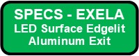 EXELA LED Surface Edgelit Aluminum Exit Sign Button