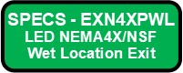 EXN4XPWL LED Wet Location NEMA 4X NSF Polycarbonate Exit Sign Button