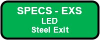 EXS LED Steel Exit Sign Button