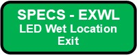 EXWL LED Wet Location Polycarbonate Exit Sign Button
