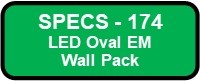 174 LED EM Oval Wall Pack Button