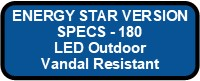 180 LED VANDALEX IV ENERGY STAR VERSION Button